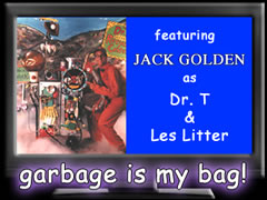 Jack Golden Garbage Is My Bag